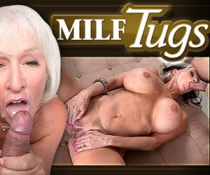 Senior sluts give tug jobs and more at milftugs.com